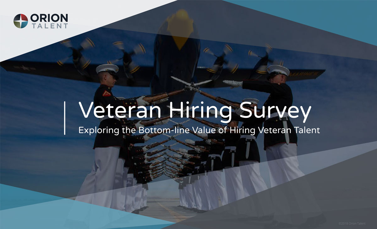 Veteran Hiring Survey: Exploring the Bottom-line Value of Hiring Veteran Talent